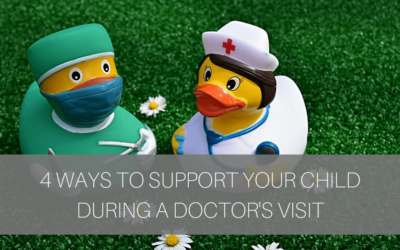 4 Ways to Support Your Child During a Doctor's Visit