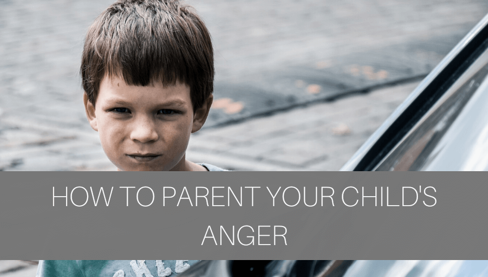 How to Parent Your Child's Anger