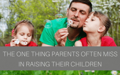 The 1 Thing Parents Often Miss In Raising Their Children